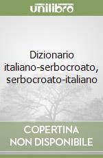 Dizionario italiano-serbocroato, serbocroato-italiano libro di Livadic P.