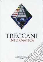 Treccani. Informatica libro
