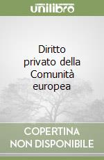Diritto privato della Comunit europea libro di Benacchio Giannantonio