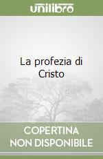 La profezia di Cristo libro di Campanella Tommaso