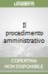 Il procedimento amministrativo libro