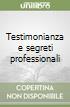 Testimonianza e segreti professionali libro