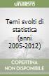 Temi svolti di statistica (anni 2005-2012)