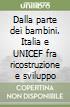 Dalla parte dei bambini. Italia e UNICEF fra ricostruzione e sviluppo libro