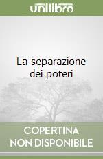 La separazione dei poteri (2) libro di Silvestri Gaetano
