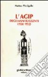 L'Agip degli anni ruggenti (1926-1932) libro