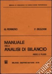 Manuale delle analisi di bilancio. Indici e flussi libro di Ferrero Giovanni - Dezzani Flavio