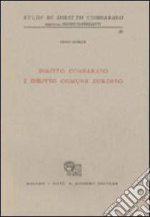 Diritto comparato e diritto comune europeo libro di Gorla Gino
