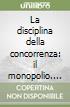La disciplina della concorrenza: il monopolio. Art. 2597 libro