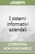 I sistemi informativi aziendali libro