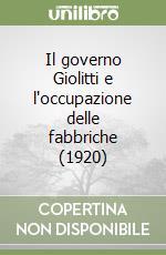 Il governo Giolitti e l'occupazione delle fabbriche (1920) libro di Vallauri Carlo