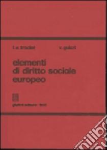 Elementi di diritto sociale europeo libro di Troclet Leon E. - Guizzi Vincenzo