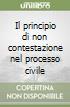 Il principio di non contestazione nel processo civile libro