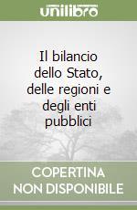 Il bilancio dello Stato, delle regioni e degli enti pubblici libro di Buscema Salvatore