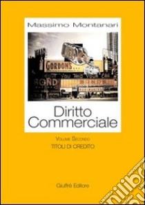 Diritto commerciale (2) libro di Montanari Massimo