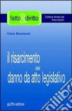 Il risarcimento del danno da atto legislativo