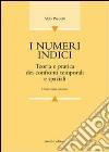 I numeri indici. Teoria e pratica dei confronti temporali e spaziali libro