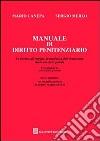 Manuale di diritto penitenziario. Le norme, gli organi, le modalit� dell'esecuzione delle sanzioni penali