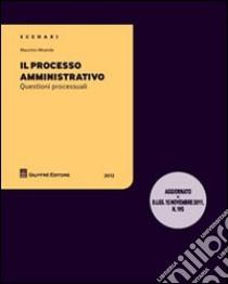 Il processo amministrativo. Questioni processuali libro di Miranda Maurizio