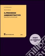 Il processo amministrativo. Questioni processuali libro di Miranda Maurizio