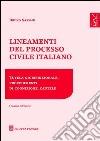 Lineamenti del processo civile italiano. Tutela giurisdizionale, procedimenti di cognizione, cautele