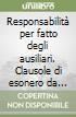 Responsabilità per fatto degli ausiliari. Clausole di esonero da responsabilità. Artt. 1228-1229 libro