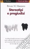 Stereotipi e pregiudizi libro