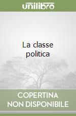 La classe politica libro di Pasquino Gianfranco