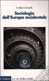 Sociologia dell'Europa occidentale libro di Crouch Colin