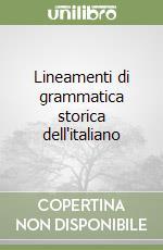 Lineamenti di grammatica storica dell'italiano libro di Patota Giuseppe