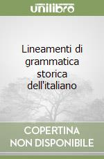 Lineamenti di grammatica storica dell'italiano libro di Patota Giuseppe