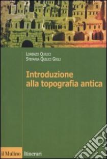 Introduzione alla topografia antica libro di Quilici Lorenzo - Quilici Gigli Stefania