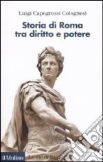 Storia di Roma tra diritto e potere libro