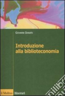 Introduzione alla biblioteconomia libro di Granata Giovanna