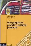 Diseguaglianza, povertà e politiche pubbliche libro