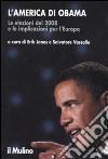 L'America di Obama. Le elezioni del 2008 e le implicazioni per l'Europa libro