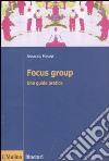 Focus group. Una guida pratica libro
