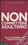 I Comandamenti. Non commettere adulterio libro