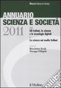 Annuario scienza e società (2011) libro
