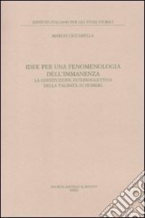 Idee per una fenomenologia dell'immanenza. La costituzione intersoggettiva della validità di Husserl libro di Ciccarella Marco