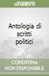 Antologia di scritti politici libro