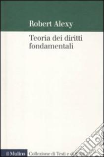Teoria dei diritti fondamentali libro di Alexy Robert