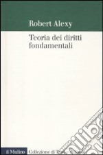 Teoria dei diritti fondamentali libro di Alexy Robert