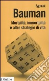 Mortalit�, immortalit� e altre strategie di vita