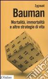 Mortalità, immortalità e altre strategie di vita libro
