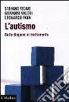 L'autismo. Dalla diagnosi al trattamento libro