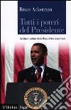 Tutti i poteri del Presidente. Declino e caduta della Repubblica americana libro