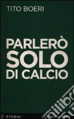Parler solo di calcio libro di Boeri Tito - Levi Sergio