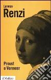 Proust e Vermeer. Apologia dell'imprecisione libro