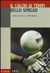 Il calcio ai tempi dello spread libro